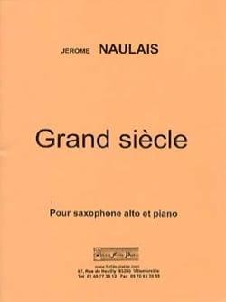 Grand Siècle Jérôme Naulais Partition Saxophone - laflutedepan