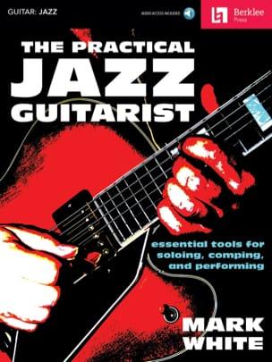 Mark White - The Practical Jazz Guitarist - Sheet Music - di-arezzo.co.uk