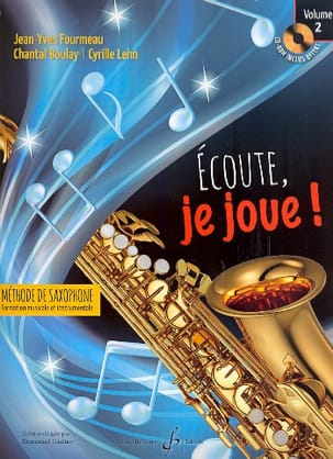 FOURMEAU - BOULAY - LEHN - Listen, I'm playing! Volume 2 - Saxophone - Sheet Music - di-arezzo.com
