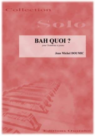 Jean-Michel Doumic - Bah Quoi ? - Partition - di-arezzo.fr