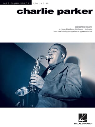 Charlie Parker - Jazz Piano Solos Series Volume 40 - Charlie Parker - Partition - di-arezzo.fr