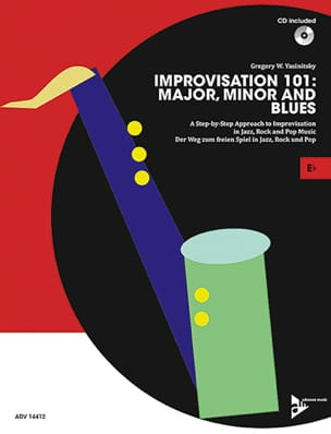Gregory W. Yasinitsky - Improvisation 101: Major, Minor and Blues - Partition - di-arezzo.fr