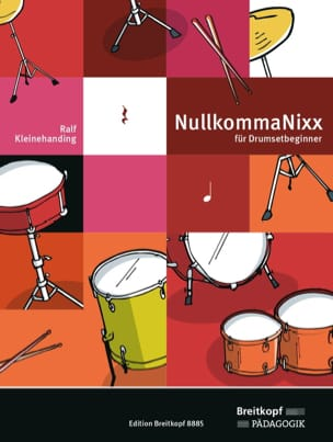 Ralf Kleinehanding - NullkommaNixx für Drumsetbeginner - Partition - di-arezzo.fr