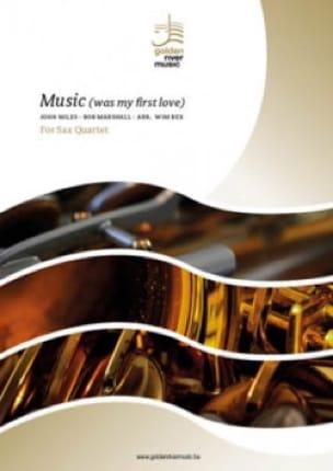 Music was my first love - Saxophone Quartet John Miles laflutedepan