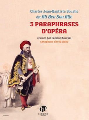 Ali Ben Sou Alle (Charles Jean-Baptiste Soualle) - 3 Opera Paraphrases - Sheet Music - di-arezzo.co.uk