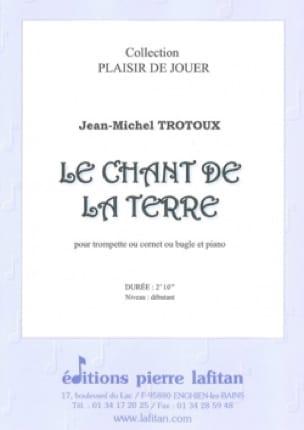 Le Chant de la Terre - Jean-Michel Trotoux - laflutedepan.com