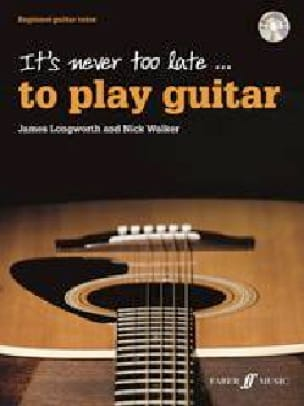 James et Walker Nick Longworth - It's never too late... to play Guitar, - Partition - di-arezzo.fr