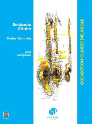 Etudes obstinées 5 Benjamin Attahir Partition Saxophone - laflutedepan