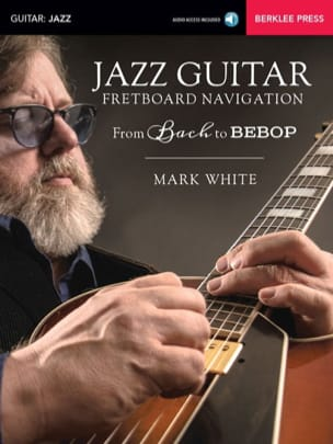 Jazz Guitar Fretboard Navigation - From Bach To Bebop - laflutedepan.com