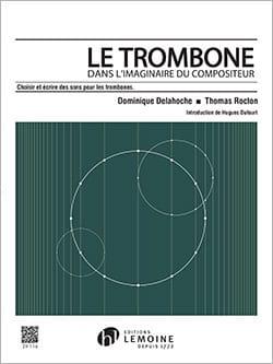 Dominique Delahoche & Thomas Rocton - 作曲家の想像力の中のトロンボーン - 楽譜 - di-arezzo.jp