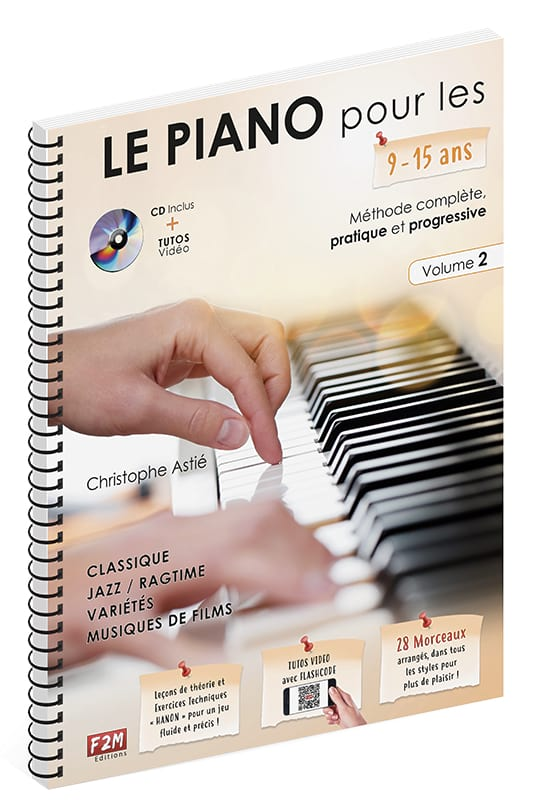 Christophe Astié - The PIANO for 9-15 years old ... - Volume 2 - Partition - di-arezzo.com