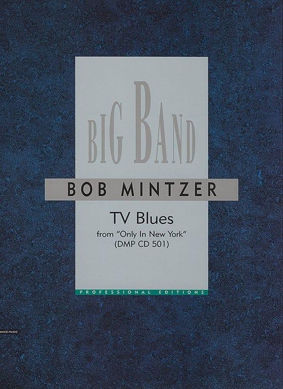 TV Blues - Bob Mintzer - Partition - ENSEMBLES - laflutedepan.com