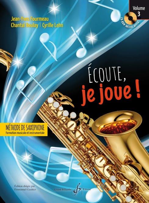 FOURMEAU - BOULAY - LEHN - Listen, I'm playing! Volume 3 - Saxophone - Partition - di-arezzo.com