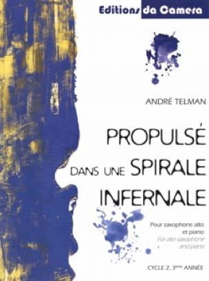André Telman - Propulsé dans une spirale infernale - Partition - di-arezzo.fr