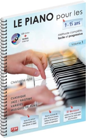 Christophe Astié - The PIANO for 9-15 years ... - Volume 1 - Partition - di-arezzo.com