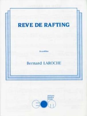 Rêve de Rafting - Bernard Laroche - Partition - laflutedepan.com