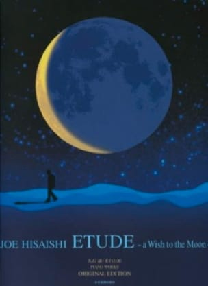 Joe Hisaishi - Study - A Wish to the Moon - Partition - di-arezzo.com