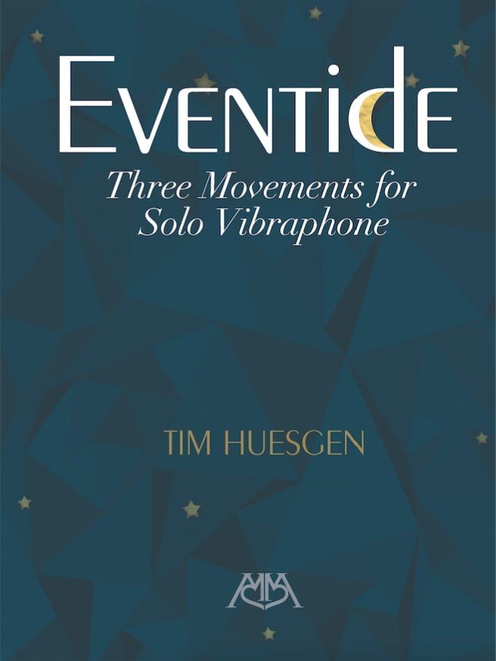 Eventide - Tim Huesgen - Partition - Vibraphone - laflutedepan.com