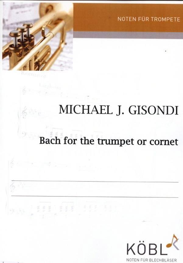 Bach For The Trumpet - Bach - Gisondi - Partition - laflutedepan.com