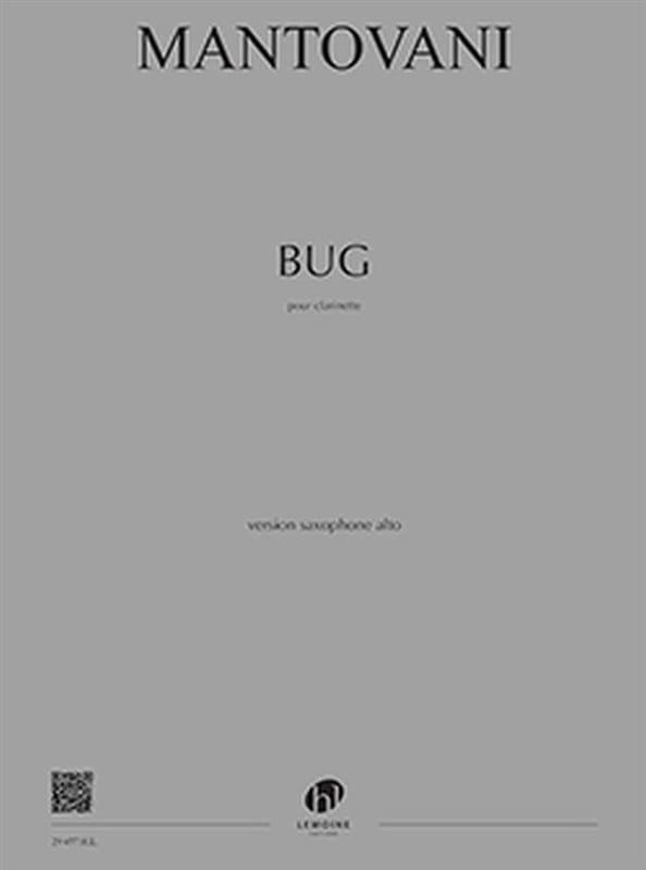 Bug - Bruno Mantovani - Partition - Saxophone - laflutedepan.com