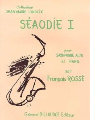 Séaodie 1 - François Rossé - Partition - Saxophone - laflutedepan.com