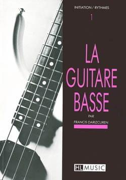 La Guitare Basse Volume 1 - Francis Darizcuren - laflutedepan.com