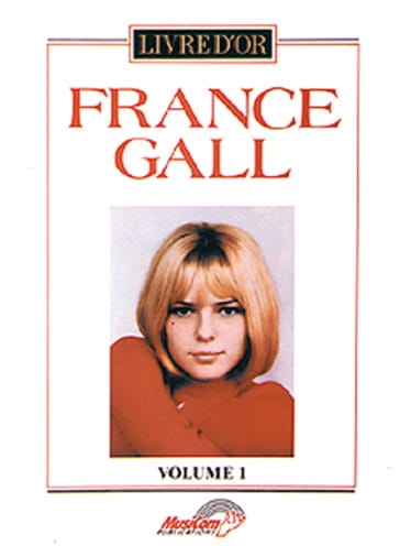 France Gall - Livre d'Or Volume 1 - Partition - di-arezzo.fr