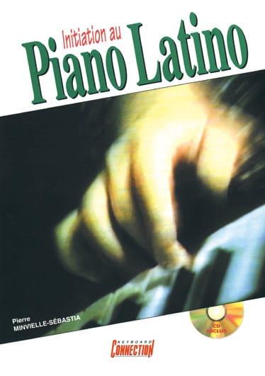 Pierre Minvielle-Sebastia - Initiation to Latin piano - Partition - di-arezzo.co.uk