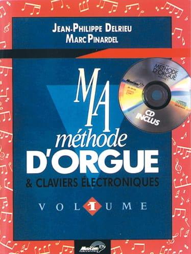 Delrieu J. P. / Pinardel M. - My Organ Method - Electronic Keyboards Volume 1 - Partition - di-arezzo.com