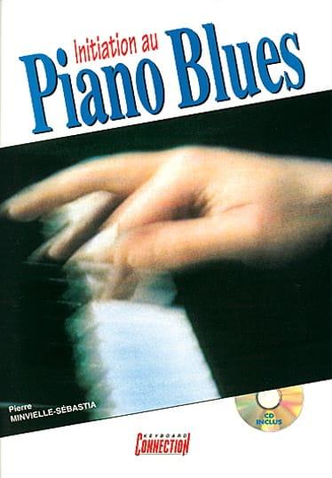 Pierre Minvielle-Sebastia - Initiation to blues piano - Partition - di-arezzo.co.uk