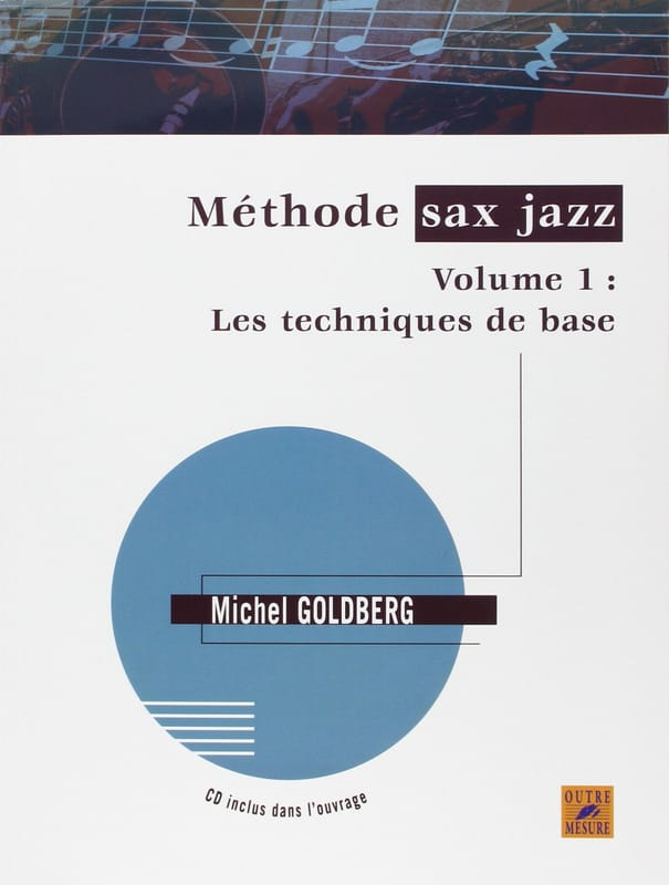 Michel Goldberg - Jazz sax volume 1 method - Partition - di-arezzo.co.uk