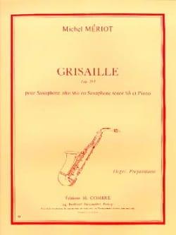Grisaille - Michel Mériot - Partition - Saxophone - laflutedepan.com