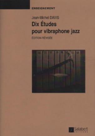 10 Etudes Pour Vibraphone Jazz - Jean-Michel Davis - laflutedepan.com