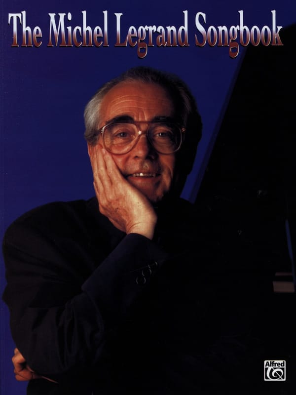 Michel Legrand - The Michel Legrand Songbook - Partition - di-arezzo.co.uk