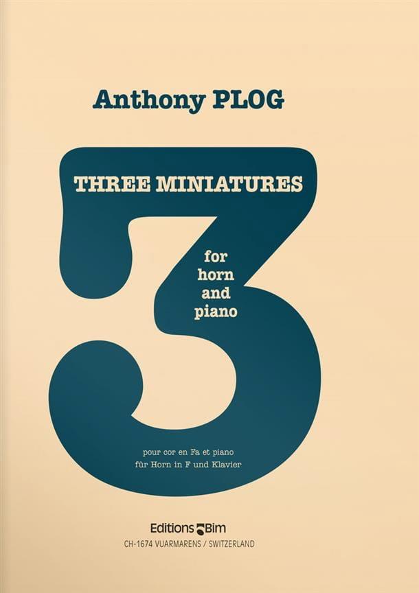 Three miniatures - Anthony Plog - Partition - Cor - laflutedepan.com