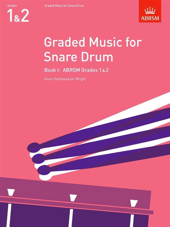 Hathway Kevin / Wright Ian - Graded Music For Snare Drum - Volume 1 - Partition - di-arezzo.fr