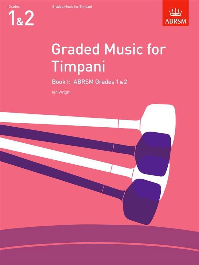 Ian Wright - Graded Music For Timpani Volume 1 - Partition - di-arezzo.co.uk