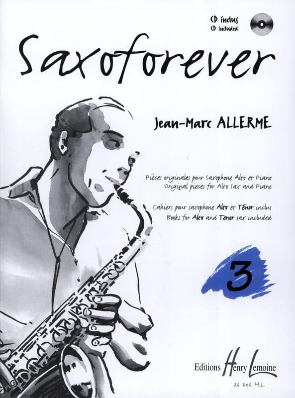 Jean-Marc Allerme - Saxoforever Volume 3 - Partition - di-arezzo.com