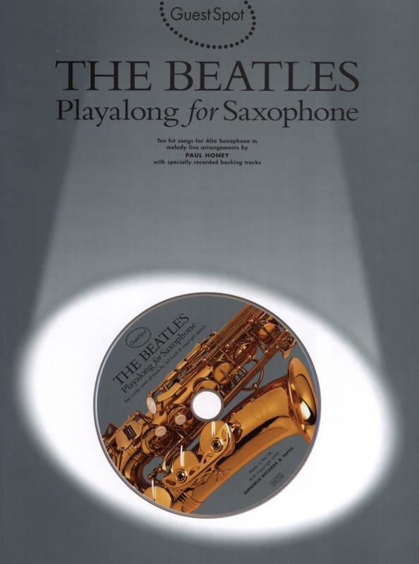 BEATLES - Guest Spot - Playalong For Alto Saxophone - Partition - di-arezzo.com