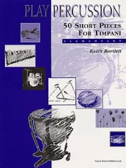 Keith Bartlett - 50 Short Pieces For Timpani - Elementary - Partition - di-arezzo.co.uk