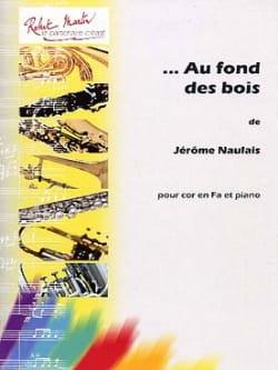 Au Fond des Bois - Jérôme Naulais - Partition - Cor - laflutedepan.com