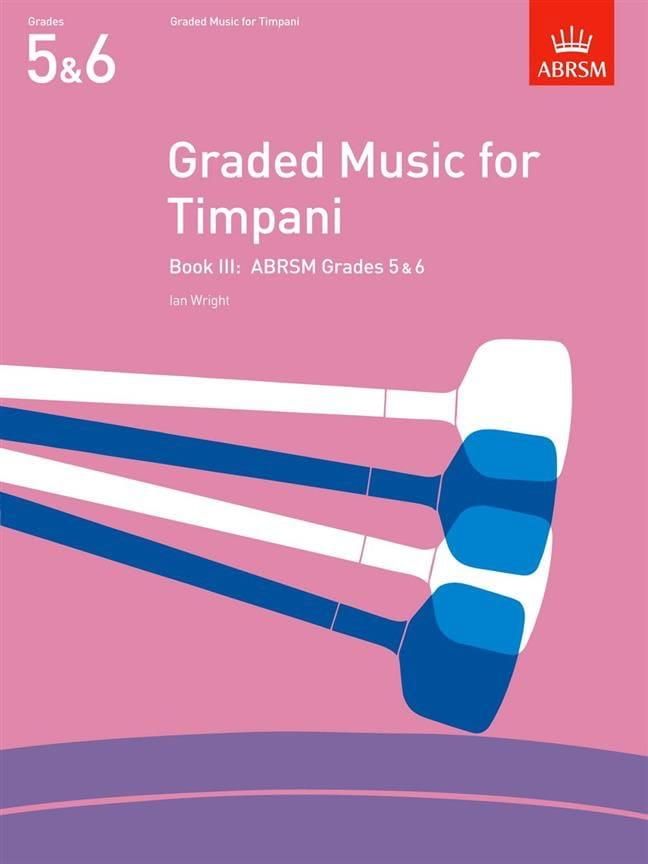 Ian Wright - Graded Music For Timpani Volume 3 - Partition - di-arezzo.co.uk