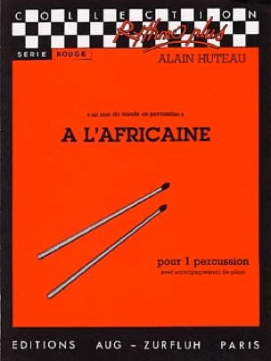 Alain Huteau - A l'Africaine - A world tour in percussion - Partition - di-arezzo.com