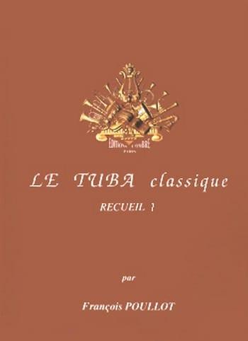 Le Tuba Classique Volume 1 - Partition - Tuba - laflutedepan.com