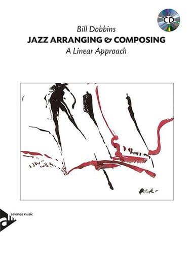 Bill Dobbins - Jazz Arranging And Composing A Linear Approach - Livre - di-arezzo.com