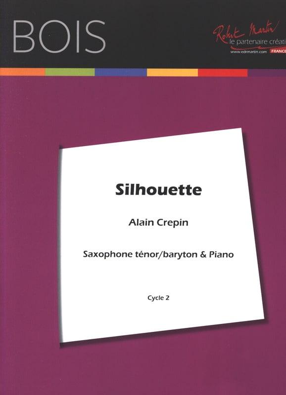 Silhouette - Alain Crepin - Partition - Saxophone - laflutedepan.com