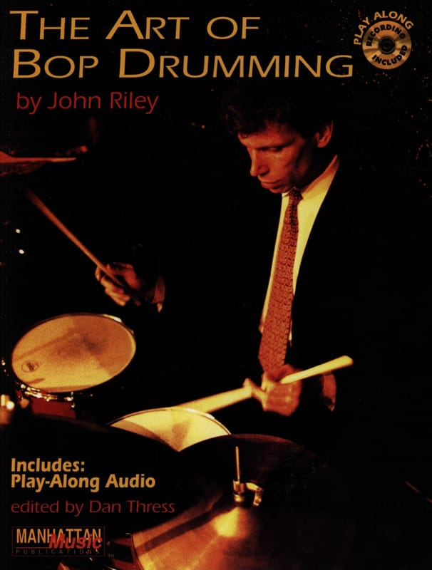 John Riley - The Art Of Bop Drumming - Partition - di-arezzo.co.uk