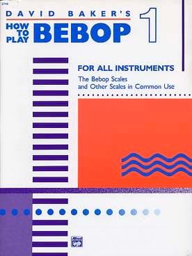 David Baker - Cómo jugar Bebop Volume 1 - Partition - di-arezzo.es