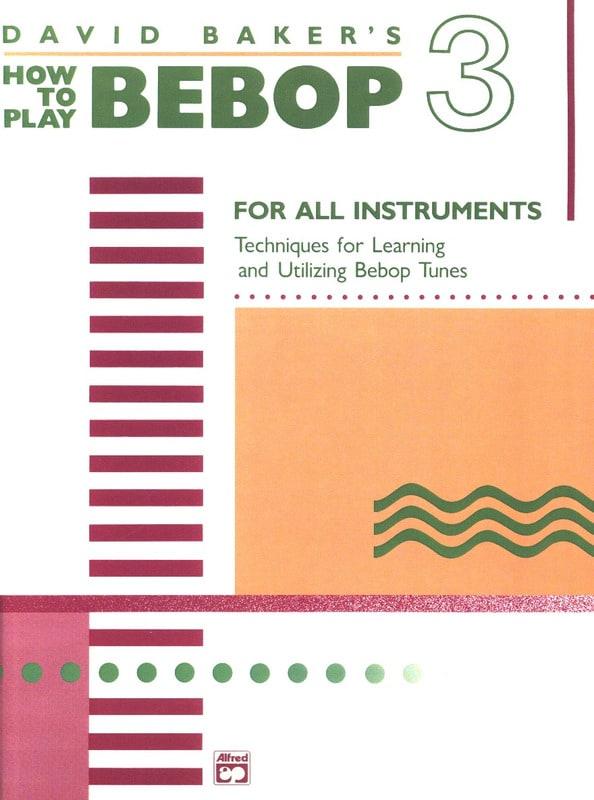 David Baker - Cómo jugar Bebop Volume 3 - Partition - di-arezzo.es