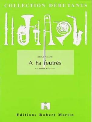 Jérôme Naulais - A Fa Felted - Partition - di-arezzo.com